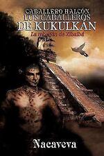 Caballero HalcÓn : La rebelión de Xibalbá by Nacaveva (2011, Paperback)