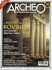 Archeo 2016 371#Il fascino delle rovine,Aquileia, Marche, Paolo Matthiae,iii