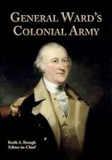 General Ward's Colonial Army, Paperback by Brough, Keith A.