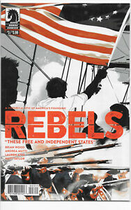 Rebels These Free and Independent States #3 A Matt Taylor NM/NM+ Dark Horse 2017