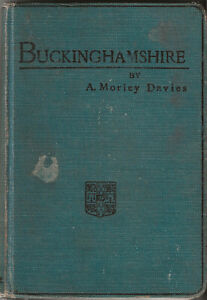 OLD GUIDE TO BUCKINGHAMSHIRE - 1914 - Morley Davies - 12 maps/diagrams & 83 pics