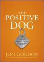 The Positive Dog: A Story about the Power of Positivity (Hardback or Cased Book)