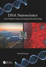 DNA Nanoscience : From Prebiotic Origins to Emerging Nanotechnology: By Dougl...