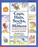 A Book About The Four Seasons Caps, Hats, Socks, and Mittens by Louise W. Borden