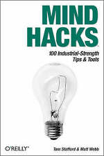 NEW Mind Hacks: Tips & Tools for Using Your Brain by Tom Stafford