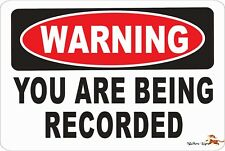 Warning Sign -YOU ARE BEING RECORDED  Aluminum 8 x 12 Metal Novelty