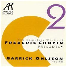 Garrick Ohlsson: The Complete Chopin Piano Works Vol. 2 - Preludes