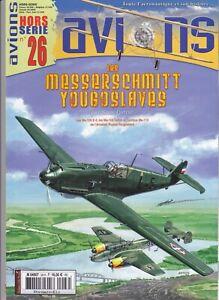 AVIONS Hors Série N°26 Les Messerschmitt Yougoslaves