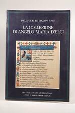 La Collezione di Angelo Maria DElci: Incunaboli ed edizioni rare : catalogo [del