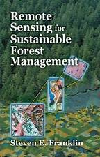 NEW Remote Sensing for Sustainable Forest Management by Steven E. Franklin