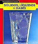 Sólidos, lÃquidos y gases (La ciencia en mi mundo) (Spanish Edition)