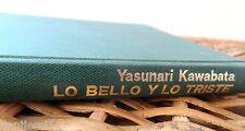 Lo bello y lo triste / Yasunari Kawabata/Primera edicion 1977