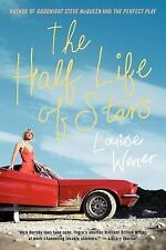 The Half Life of Stars: A Novel: By Wener, Louise