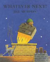 Preschool Bedtime Story Book: WHATEVER NEXT by Jill Murphy - NEW