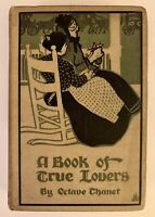 A Book Of True Lovers Octave Thanet 1897 Gilt Edge Hardcover Rare