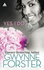 Yes, I Do by Gwynne Forster (2010, Paperback) Now and Forever Love for a Lifetim