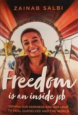 Freedom is an inside job Book by Zainab Salbi