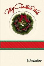 My Christmas Wish by Donna Lee Comer (2013, Paperback)