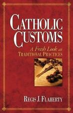 Catholic Customs: A Fresh Look at Traditional Practices-ExLibrary