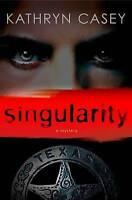 (Good)-Singularity (Sarah Armstrong) (Hardcover)-Kathryn Casey-0312379501