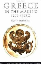 Greece in the Making 1200-479 BC (The Routledge History of the Ancient World), O