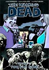 The Walking Dead Vol 13: Too Far Gone Robert Kirkman 2010 TPB Image Comics
