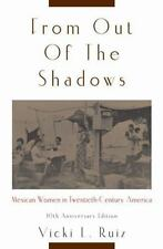 From Out of the Shadows: Mexican Women in Twentieth-Century America