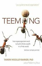 Teeming : How Superorganisms Work Together to Build Infinite Wealth on a...