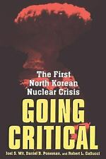Going Critical: The First North Korean Nuclear Crisis: By Wit, Joel S., Ponem...