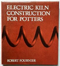 Electric kiln construction for potters by Robert Fournier Hardback