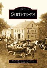 Images of America Ser.: Smithtown by Kiernan Lannon, Joshua Ruff and Bradley NEW
