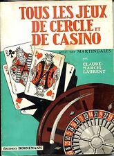 TOUS LES JEUX DE CERCLE ET DE CASINO - Avec des martingales - C.-M. Laurent 1973