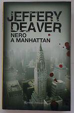 Nero a Manhattan - Jeffery deaver - Rizzoli - Rilegato