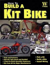 How to Build a Kit Bike by Jonathan Wood and Timothy Remus (2002, Paperback)