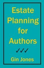 Estate Planning for Authors by Gin Jones (2013, Paperback)