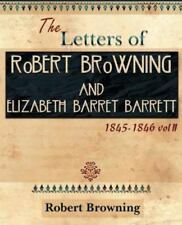Letters of Robert Browning and Elizabeth Barret Barrett 1845-1846 Vol II (189...