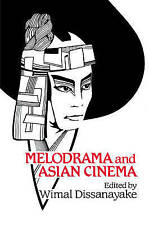 Melodrama and Asian Cinema (Cambridge Studies in Film) by Dissanayake