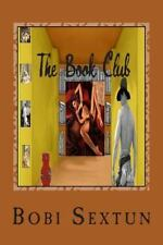 The Book Club by Bobi Sextun (2014, Paperback)
