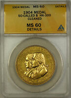 1904 So-Called $ HK-300 Medal ANACS MS 60 Details Cleaned (GH)