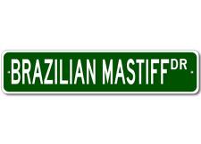 Brazilian Mastiff STREET SIGN ~ High Quality Aluminum ~