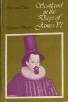 Scotland in the Days of James VI (Then & There S.), Shapiro, Hyman, Very Good Bo
