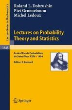 Lecture Notes in Mathematics Ser.: Lectures on Probability Theory and...