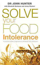 Solve Your Food Intolerance: A practical dietary programme to eliminate food int