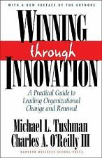 Winning Through Innovation: A Practical Guide to Leading Organizational Change a