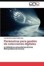Parámetros para gestión de colecciones digitales: en bibliotecas universitarias