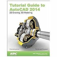 Tutorial Guide to AutoCAD 2014 by Shawna Lockhart (2013, Paperback)