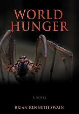World Hunger by Brian Kenneth Swain (2007, Hardcover)