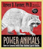Power Animals : How to Connect with Your Animal Spirit Guide by Farmer, Steven