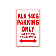 KAWASAKI KLX 140G Parking Only Towed Motorcycle Bike Chopper Aluminum Sign