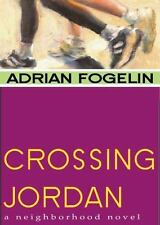 Crossing Jordan: By Adrian Fogelin